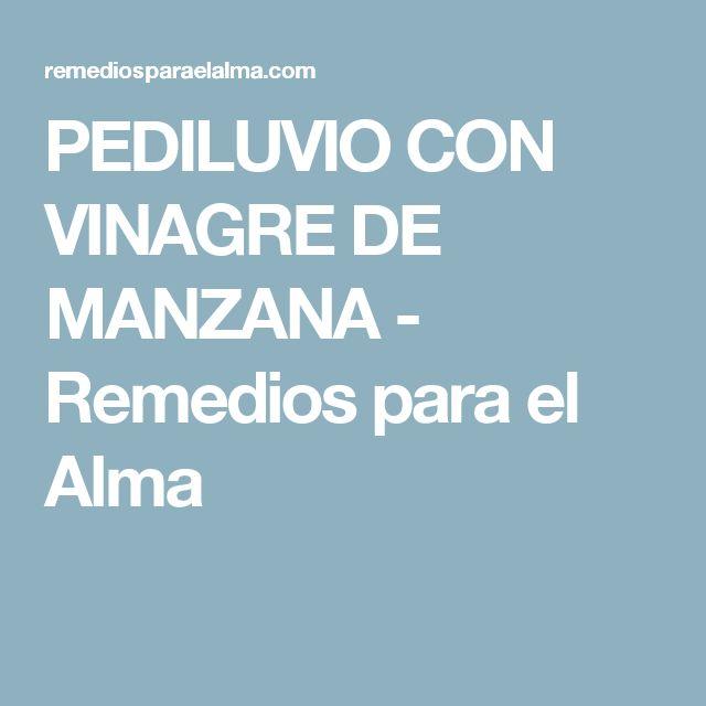 PEDILUVIO CON VINAGRE DE MANZANA - Remedios para el Alma