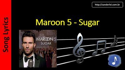 Letras de Músicas - Sanderlei: Maroon 5 - Sugar    Letras Musica - Song Lyrics