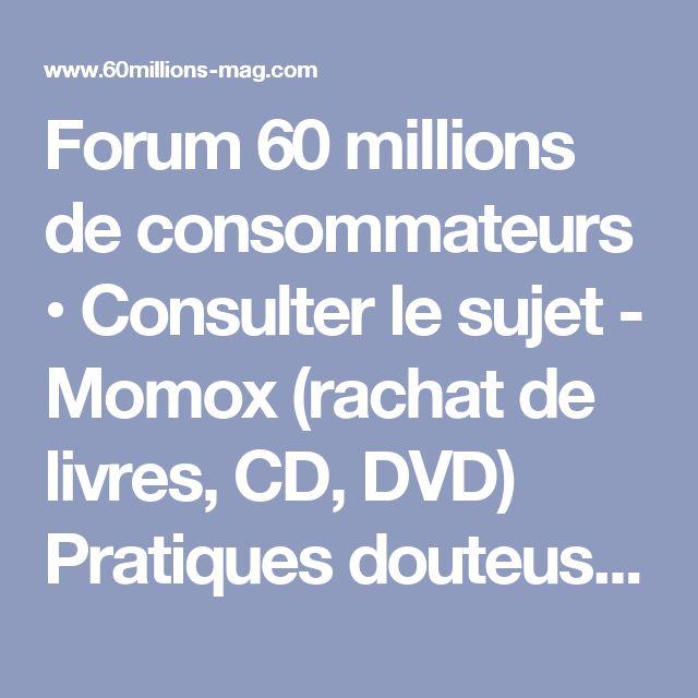 Forum 60 millions de consommateurs • Consulter le sujet - Momox (rachat de livres, CD, DVD) Pratiques douteuses. SITE ARNAQUEUR A EVITER ABSOLUMENT