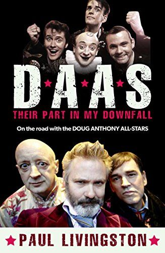 DAAS: Their Part in My Downfall: On the road with the Doug Anthony All Stars by [Livingston, Paul]