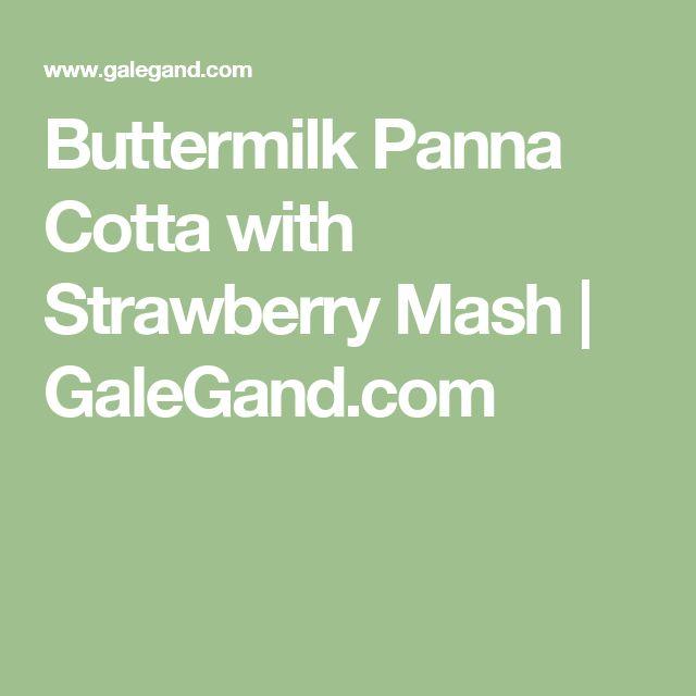 Buttermilk Panna Cotta with Strawberry Mash   GaleGand.com