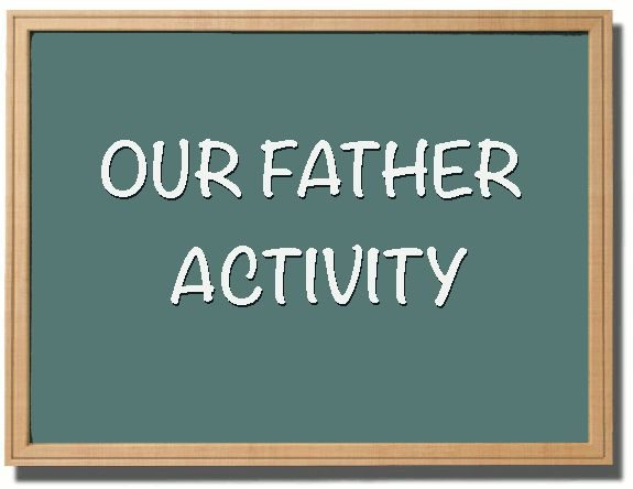 Our Father Activity: Great group activity that get's the kids praying the Lord's Prayer, remembering the words, and having fun doing it.