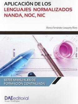 Fernández-Lasquety B. Aplicación de los lenguajes normalizados NANDA, NOC, NIC. Madrid: Paradigma; 2018