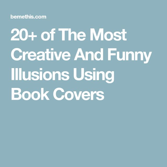 20+ of The Most Creative And Funny Illusions Using Book Covers