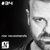 NOIR RECOMMENDS EP34 // JULY-AUGUST 2017 by Noir on SoundCloud