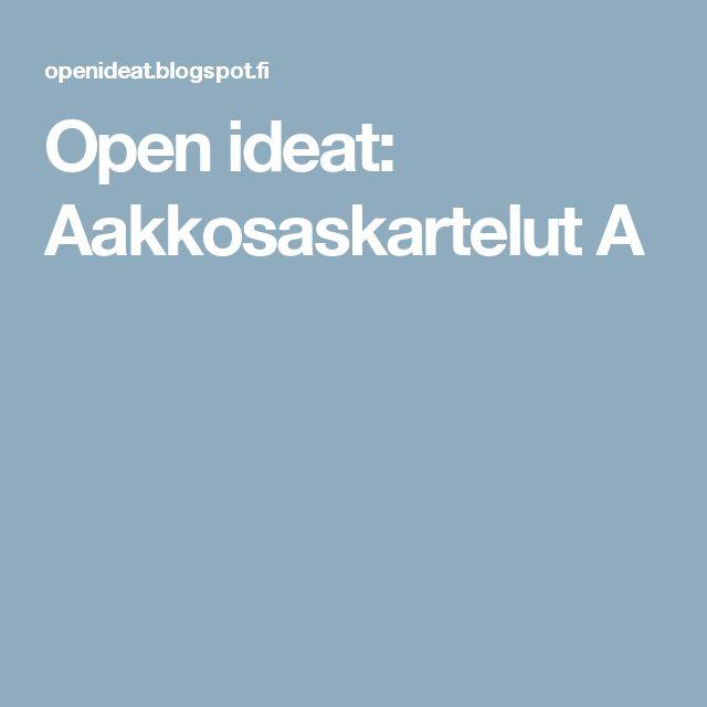 Open ideat: Aakkosaskartelut A