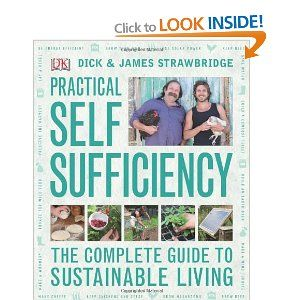 Practical Self Sufficiency: Amazon.co.uk: Dick Strawbridge, James Strawbridge: Books