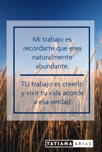 Mi propósito es recordarle a la comunidad hispana cómo vivir en abundancia y cumplir sus sueños… Esa es tu esencia y tu verdad… ¡TU trabajo es creerlo con tanta fuerza que sea una realidad en tu vida!  Tatiana Arias.