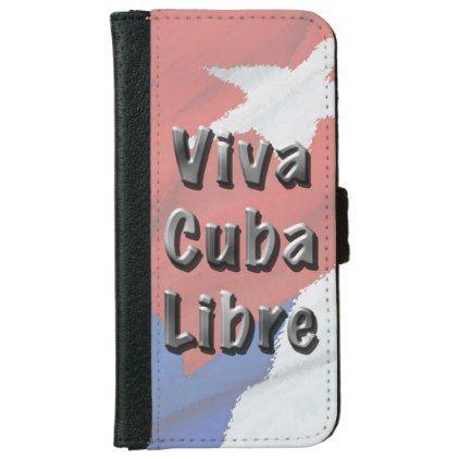 Cuban Flag - Viva Cuba Libre! Wallet Phone Case For iPhone 6/6s  $33.90  by AYellowRose  - cyo customize personalize diy idea