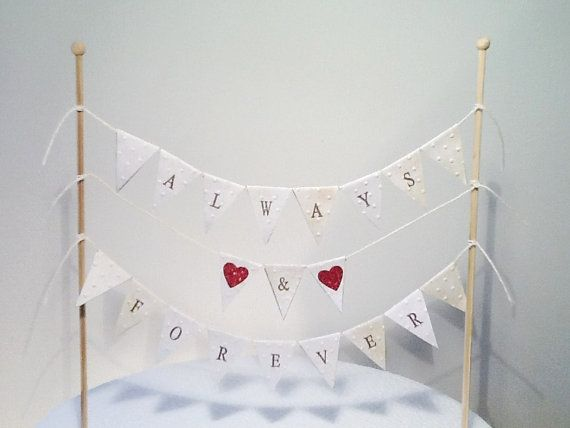 Cake Bunting/Cake Topper/Cake Banner/Flags. Always & Forever. Wedding - Engagement - Anniversary.