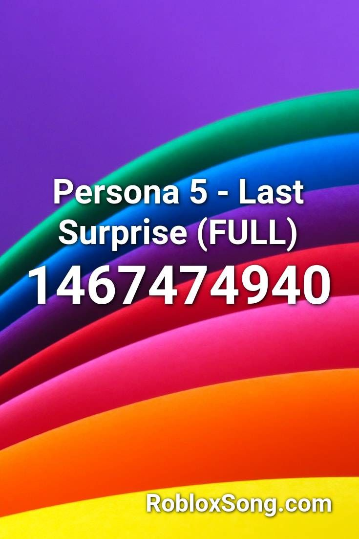 Persona 5 Last Surprise Full Roblox Id Roblox Music Codes In
