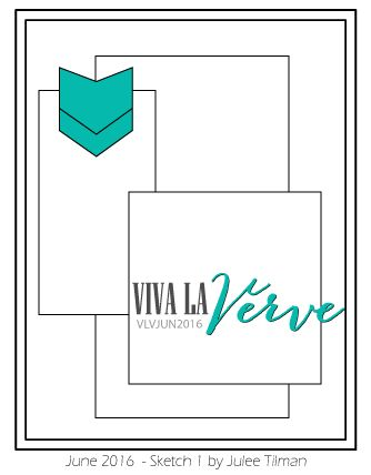 Viva la Verve June Week 1 Card Sketch Designed by Julee Tilman #vervestamp #vivalaverve #vlvsketches #cardsketches #sketchchallenge