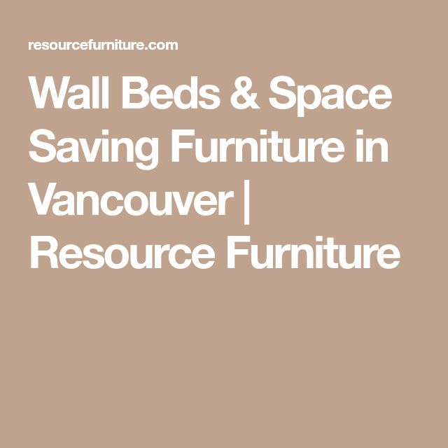 Wall Beds & Space Saving Furniture in Vancouver | Resource Furniture