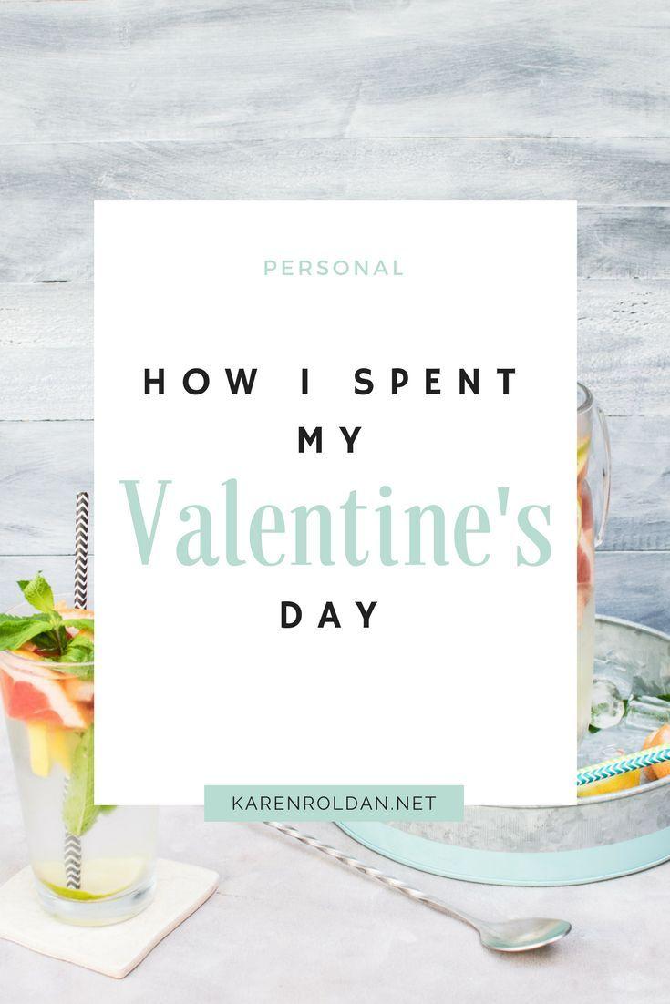 How I Spent My Valentine S Day Happy Valentines Day Day Valentines Day