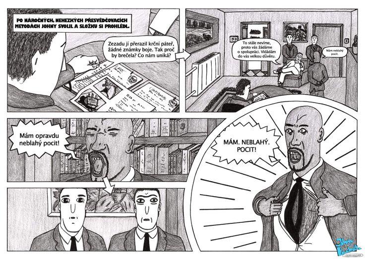 Třicátá čtvrtá část, někdo má neblahé tušení.  Johny Bouchačka má i oficiální stránky: http://bouchacka.weebly.com/