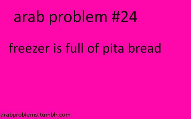 arab problem - pita bread