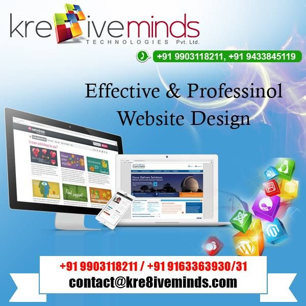 Effective & Professional Website Design Log on to: www.kre8iveminds.com Or Call at: +91 9903118211