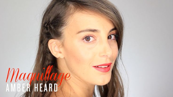 Tutoriel Maquillage - Amber Heard Festival de Cannes 2014