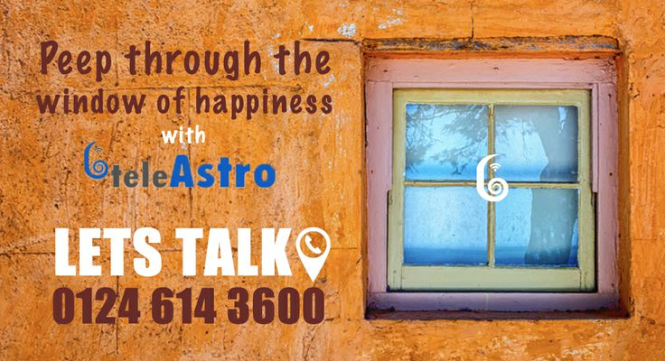 Peep through the window of happiness with teleAstro. Call us 0124 614 3600
