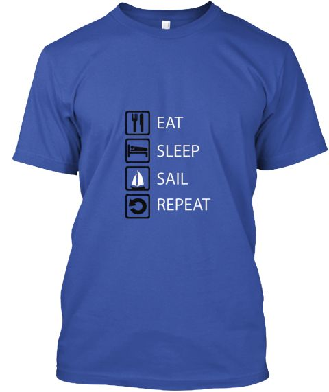 The shirt speeks for itself.Check out https://teespring.com/stores/eat-sleep-sports-repeat for more eat-sleep-repeat shirts.