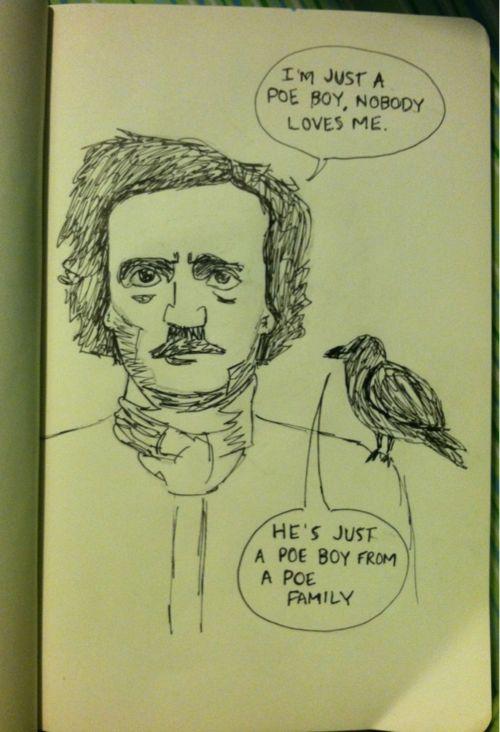 Poe boyFunny Pics, Edgar Allan Poe, Poe Boys, Funny Pictures, The Ravens, Edgar Allen Poe, Funny Photos, Book Jackets, Funny Puns