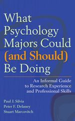 What Psychology Majors Could (and Should) Be Doing : An Informal Guide To  Research Experience And Professional Skills