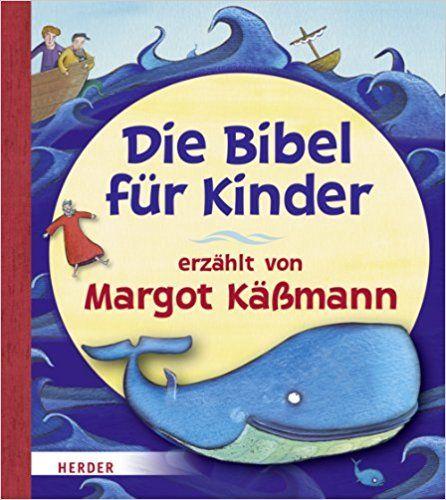 Die Bibel für Kinder erzählt von Margot Käßmann: Amazon.de: Margot Käßmann, Carla Manea: Bücher