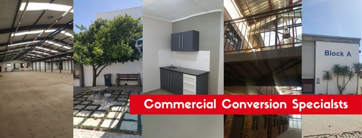 We specialize in Commercial Property conversions.   * Steel work * Building * Electrical  * Plumbing * Painting * Landscaping  Contact us on: 70NineSHADES@gmail.com  Jaques 071 869 1501 Thys 073 297 6800