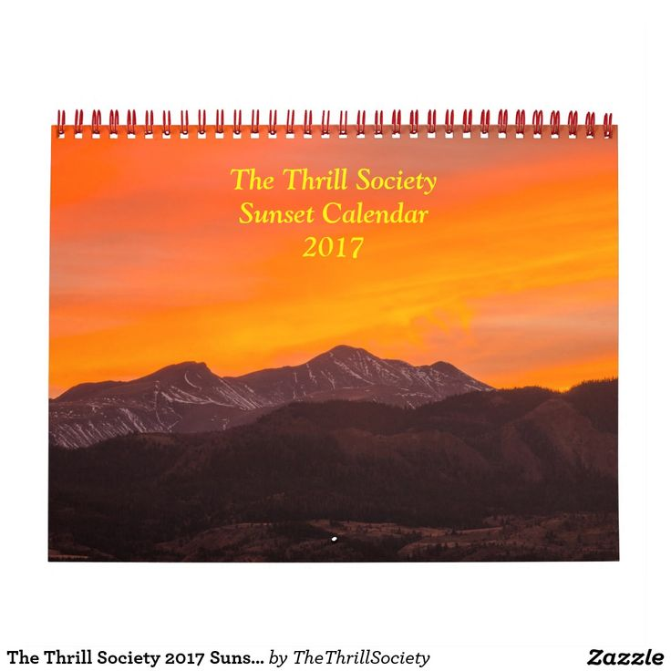 The Thrill Society 2017 Sunset Calendar! Link: http://www.zazzle.com/thethrillsociety #sunset #sunsetcalendar #2017calendar #sunrise #sunsetphoto #sunsetphotography