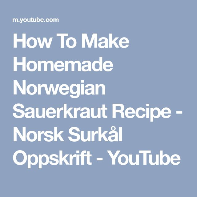 How To Make Homemade Norwegian Sauerkraut Recipe - Norsk Surkål Oppskrift - YouTube