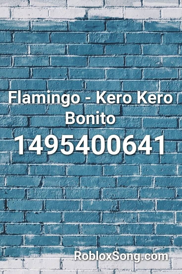 Flamingo Kero Kero Bonito Roblox Id Roblox Music Codes In 2020