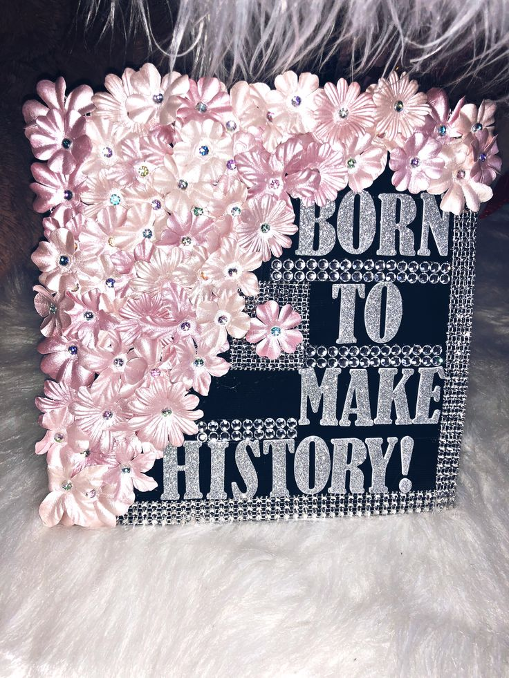 Graduation Cap #BornToMakeHistory #Pink #Flowers #Diamonds #Silver