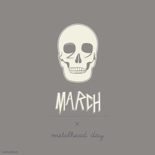 29th March - Metalhead Day  /// Dzień Metalowca / by haveasign