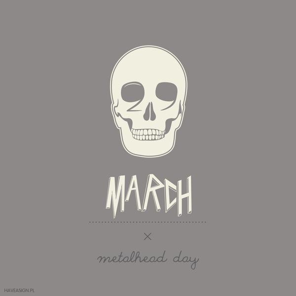 29th March - Metalhead Day  /// Dzień Metalowca / by haveasign