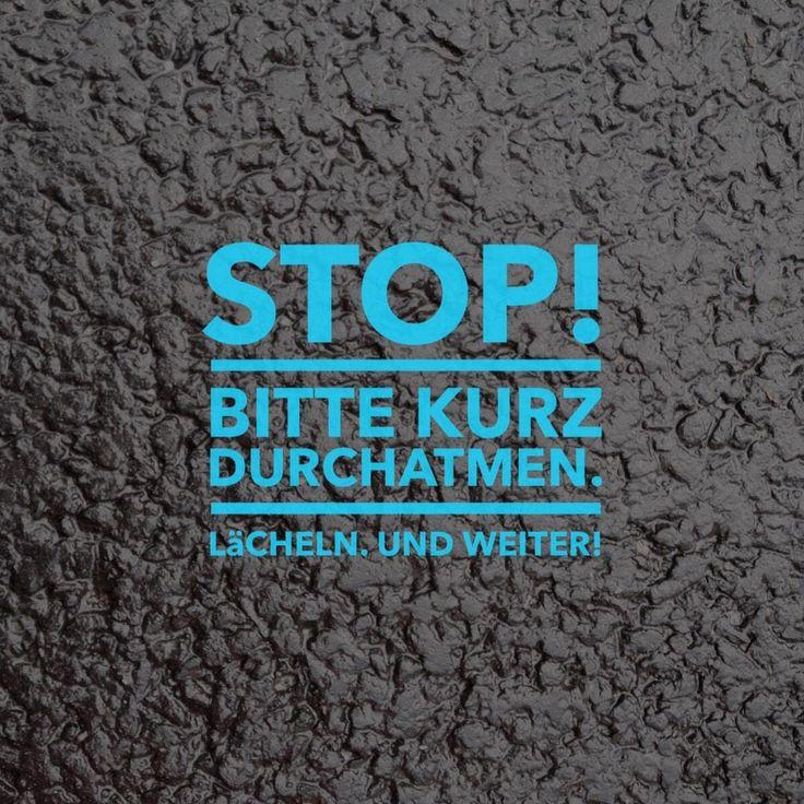 Stop! Kurz durchatmen. Lächeln. Und weiter! #loveyourtime #Motivation #Pause