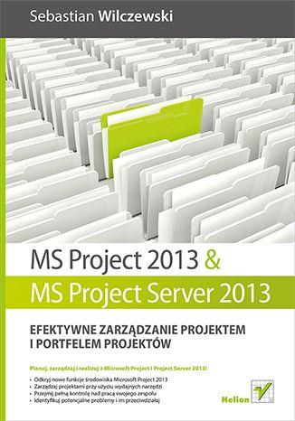 """""""MS Project 2013 i MS Project Server 2013. Efektywne zarządzanie projektem i portfelem projektów""""  #PM #MicrosoftProject #MSProject #helion #ksiazka"""