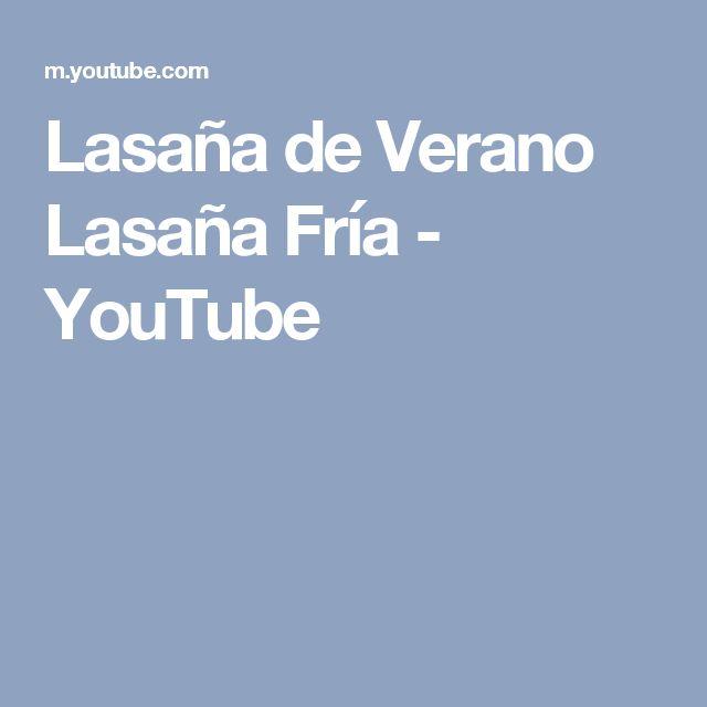 Lasaña de Verano Lasaña Fría - YouTube