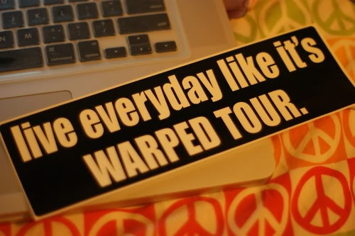 I wish every day could be Warped Tour!!