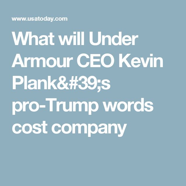 What will Under Armour CEO Kevin Plank's pro-Trump words cost company