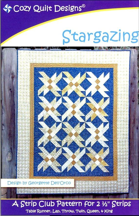 STARGAZING Quilt Pattern – By: Cozy Quilt Designs – Strip Club Pattern for 2-1/2″ Strips, Jelly Rolls