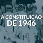 A Constituição de 1946