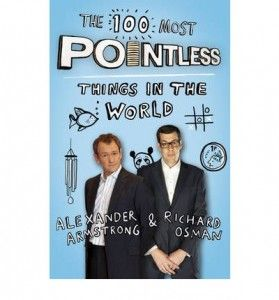 Alexander Armstrong & Richard Osman - The 100 Most Pointless Things in the World