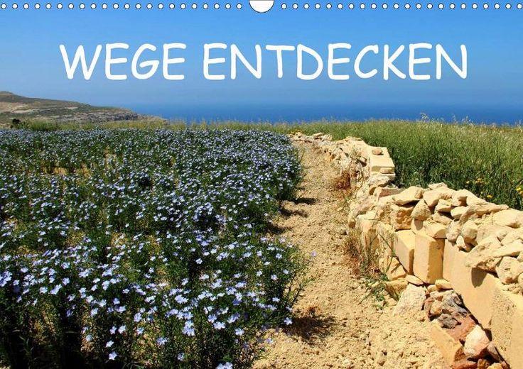 WEGE ENTDECKEN - CALVENDO  Zu beziehen über www.amazon.de, www.hugendubel.de, www.weltbild.de, www.thalia.de, www.buch24.de, www.kalenderhaus.de, www.buchhandel.de, www.ebay.de, www.bookbutler.de oder unter www.calvendo.de