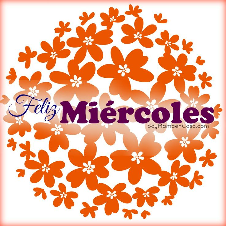 #feliz #miercoles  www.soymamaencasa.com