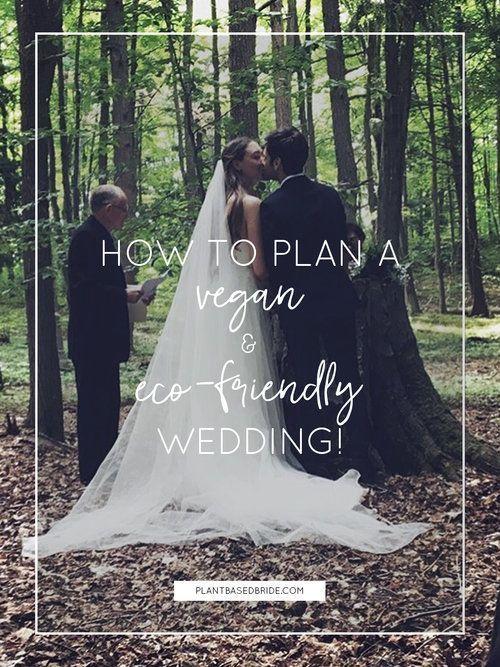 How To Plan A Vegan & Eco-Friendly Wedding // Plant Based Bride