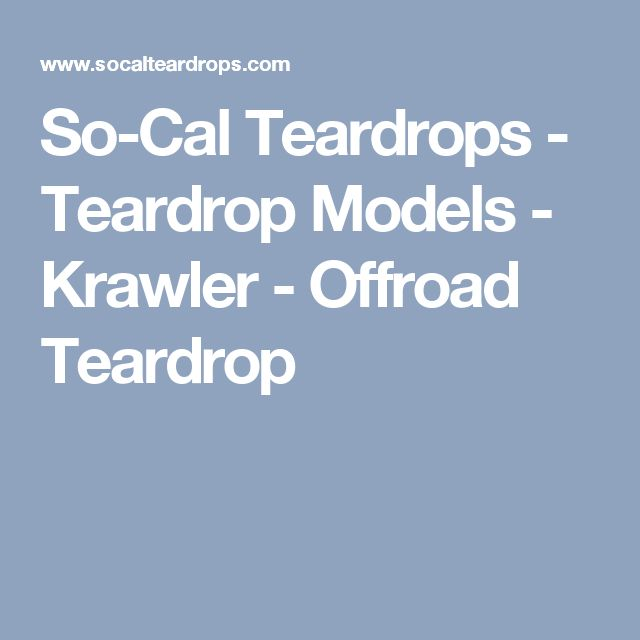 So-Cal Teardrops - Teardrop Models - Krawler - Offroad Teardrop