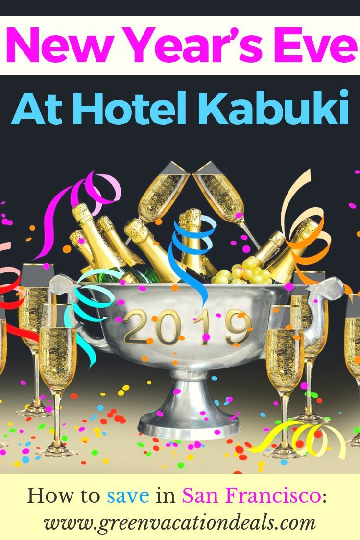 Save On New Year S Eve At Hotel Kabuki In San Francisco New