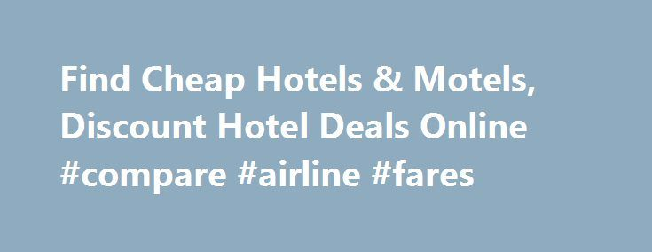 Find Cheap Hotels & Motels, Discount Hotel Deals Online #compare #airline #fares http://cheap.nef2.com/find-cheap-hotels-motels-discount-hotel-deals-online-compare-airline-fares/  #find cheap hotels # Introducing Red Roof PLUS+ Red Roof PLUS+ includes a new Premium room type, welcoming red canopies at select properties that project the brand s signature color, enhanced LED lighting, attractive landscaping and outside signage indicating it s a Red Roof PLUS+ property. Red Roof PLUS…