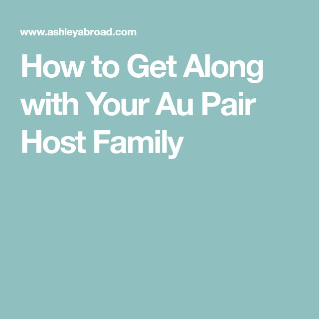 How to Get Along with Your Au Pair Host Family