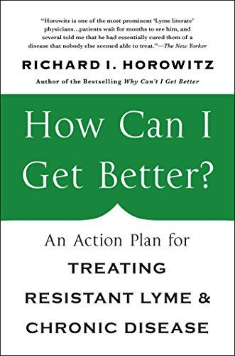 How Can I Get Better?: An Action Plan for Treating Resistant Lyme and Chronic Disease by Richard Horowitz http://www.amazon.com/dp/1250070546/ref=cm_sw_r_pi_dp_rYfcxb144TAWF